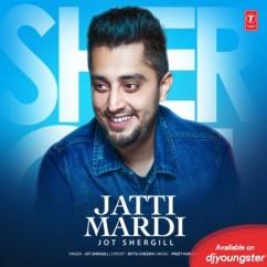 Jatti Mardi song download by Jot Shergill