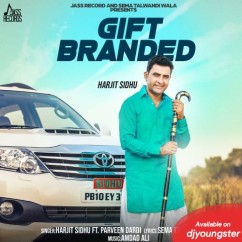 Gift Branded song download by Parveen Dardi