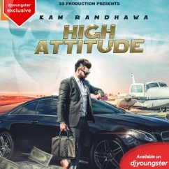 High Attitude song download by Kam Randhawa