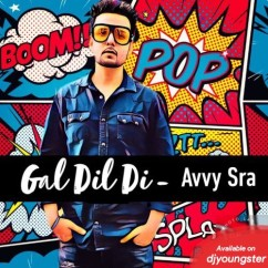 Gal Dil Di song download by Avvy Sra