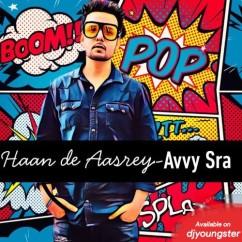 Haan De Aasrey song download by Avvy Sra