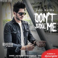 Dont Judge Me song download by Jass Bajwa