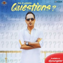 Questions song download by Bal E Lasara