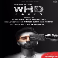 Who Cares song download by Maninder Buttar