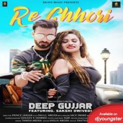 Re Chhori song download by Deep Gujjar