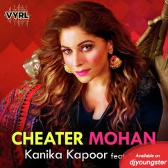 Cheater Mohan song download by Kanika Kapoor