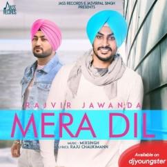 Mera Dil song download by Rajvir Jawanda