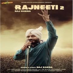 Rajneeti 2 song download by Raj Kakra