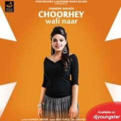Choorhey Wali Naar song download by Jasmeen Akhtar