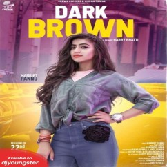 Dark Brown song download by Mankirat Pannu