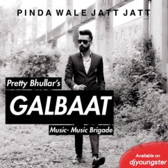 Gall Baat song download by Pretty Bhullar