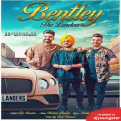 Bentley song download by The Landers