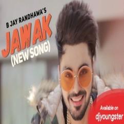 Jawak song download by B Jay Randhawa