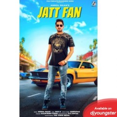 Jatt Fan song download by Anmol Maan