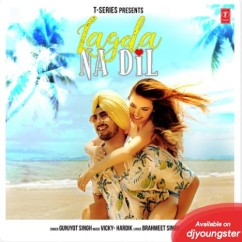 Lagda Na Dil song download by Gunjyot Singh