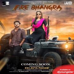 Fire Bhangra song download by Eklavya Padam