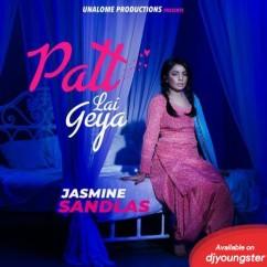 Patt Lai Geya song download by Jasmine Sandlas