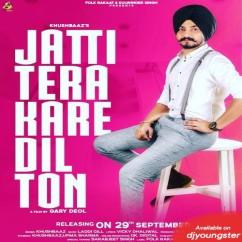 Jatti Tera Kare Dil Ton song download by Khushbaaz