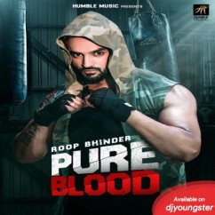 Pure Blood song download by Roop Bhinder