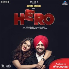 Hero song download by Jordan Sandhu