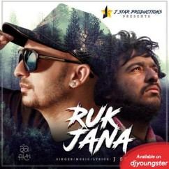 Ruk Jana song download by J Star