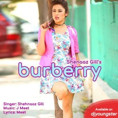 Burberry song download by Shehnaaz Gill
