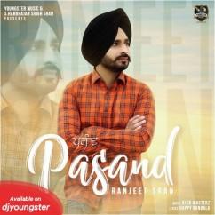 Pasand song download by Ranjeet Sran