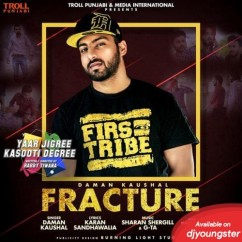 Fracture song download by Daman Kaushal