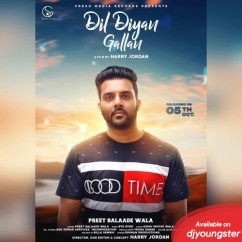 Dil Diyan Gallan song download by Preet Balaade Wala