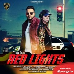 Red Lights song download by Gill Goldy