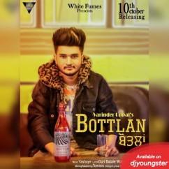 Bottlan song download by Varinder Uppal