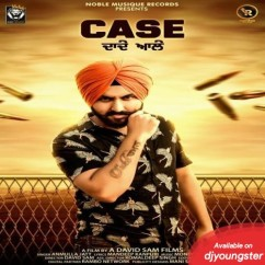 Case Dade Ale song download by Anmulla Jatt