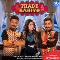 Thade Rahiyo song download by Kanika Kapoor