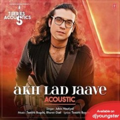 Akh Lad Jaave Acoustic song download by Jubin Nautiyal