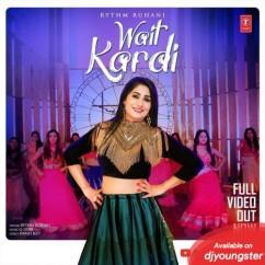 Wait Kardi song download by Rythm Ruhani