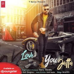 Love You Jatta song download by Garry Sandhu