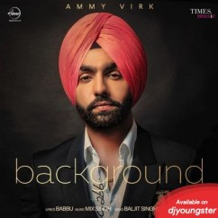 Background song download by Ammy Virk