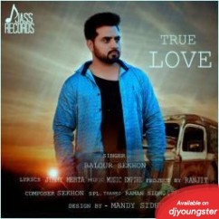 True Love song download by Balour Sekhon