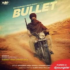 Bullet song download by Gurpreet Singh Landran Wale