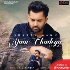 Yaar Chadeya song download by Sharry Maan