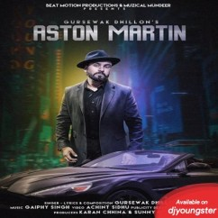 Aston Martin song download by Gursewak Dhillon