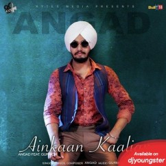 Ainkaan Kaalian song download by Angad