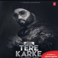 Tere Karke song download by JSL