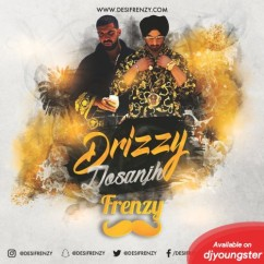 Drizzy Dosanjh Frenzy song download by Dj Frenzy