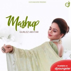 Dance Mashup 2018 song download by Gurlej Akhtar