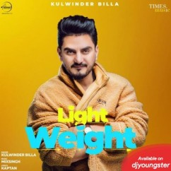 Light Weight song download by Kulwinder Billa