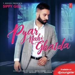 Pyar Nahi Ghatda song download by Sippy Gill