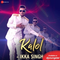 Kalol song download by Ikka