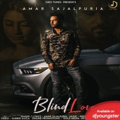 Blind Love song download by Amar Sajalpuria