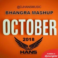 October 2018 Bhangra Mashup song download by Dj Hans